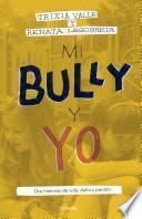 libro Mi Bully Y Yo