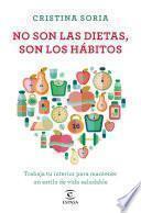 libro No Son Las Dietas, Son Los Hábitos