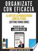 libro Organizate Con Eficacia: El Arte De La Productividad Libre De Estres (getting Things Done)