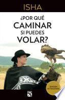 libro ¿por Qué Caminar Si Puedes Volar?