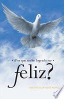 libro ¿por Que No He Logrado Ser Feliz?