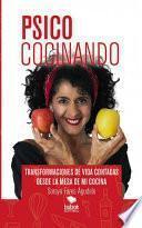 libro Psicococinando. Transformaciones De Vida Contadas Desde La Mesa De Mi Cocina