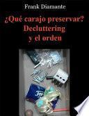 libro ¿qué Carajo Preservar? Decluttering Y El Orden