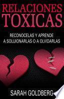 libro Relaciones Tóxicas   Reconócelas Y Aprende A Solucionarlas O A Olvidarlas