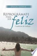 libro Reprográmate Para Ser Feliz