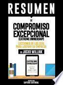 Resumen De  Compromiso Excepcional (extreme Ownership): Lecciones De Los Seal Para Liderar Su Empresa   De Jocko Willink