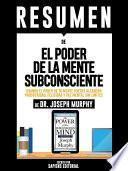 Resumen De  El Poder De La Mente Subconsciente   De Dr. Joseph Murphy