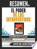 libro Resumen De  El Poder De Los Introvertidos: En Un Mundo Incapaz De Callarse   De Susan Cain