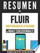 libro Resumen De  Fluir: Una Psicologia De La Felicidad   De Mihaly Csikczentmihalyi