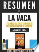 libro Resumen De  La Vaca: Una Metafora Sobre Como Vencer El Conformismo Y La Mediocridad   De Camilo Cruz
