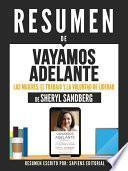 libro Resumen De  Vayamos Adelante: Las Mujeres, El Trabajo Y La Voluntad De Liderar   De Sheryl Sandberg