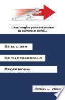 Sé El Líder De Tu Desarrollo Profesional