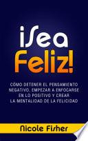 ¡sea Feliz!