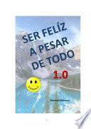 libro Ser Feliz A Pesar De Todo 1.0