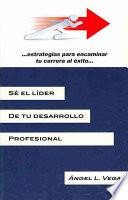 S' El L¡der De Tu Desarrollo Profesional