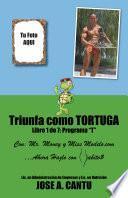 libro Triunfa Como Tortuga: Programa T