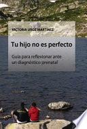 libro Tu Hijo No Es Perfecto