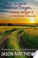 libro Una Mejor Versión Suya, Una Mejor Versión Mía: Desarrollo Personal Para Una Vida Feliz