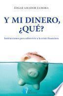 libro Y Mi Dinero, ¿qué?