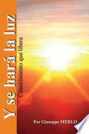 libro Y Se Hara La Luz