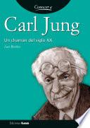Carl Jung. Un Chamán Del Siglo Xx