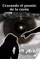 libro Cruzando El Puente De La RazÓn