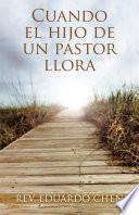 libro Cuando El Hijo De Un Pastor Llora