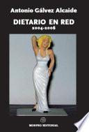 Dietario En Red 2004 2006 (apuntes De Un Tipo Para El Que La Literatura Lo Fue Todo)