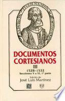 libro Documentos Cortesianos: 1528 1532, Secciones V A Vi (primera Parte)