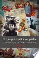 libro El Día Que Maté A Mi Padre