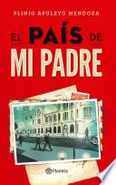 El País De Mi Padre