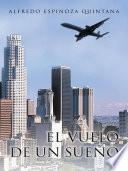 libro El Vuelo De Un SueÑo