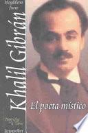 Khalil Gibrán, El Poeta Místico