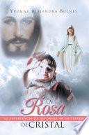 La Rosa De Cristal