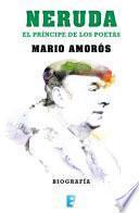 Neruda.el Príncipe De Los Poetas