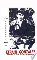 libro Vida, Confesion Y Muerte De Efrain Gonzalez: