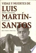 Vidas Y Muertes De Luis Martín Santos