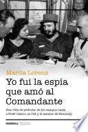 libro Yo Fui La Espía Que Amó Al Comandante