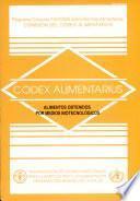 Alimentos Obtenidos Por Medios Biotecnologicos: Comision Del Codex Alimentarius. Programa Conjunto Fao/oms Sobre Normas Alimentarias