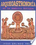 libro Arqueoastronomía En La América Antigua