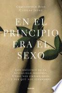 libro En El Principio Era El Sexo