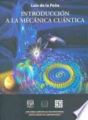 Introduccion A La Mecanica Cuantica = Introduction To Quantum Mechanics