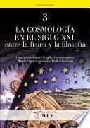 libro La Cosmología En El Siglo Xxi: Entre La Física Y La Filosofía