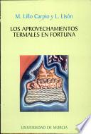libro La Dimensión De Los Aprovechamientos Termales En Fortuna