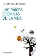 Las Raíces Cósmicas De La Vida