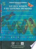 Lo Que Somos Y El Genoma Humano