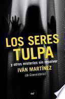 libro Los Seres Tulpa Y Otros Misterios Sin Resolver