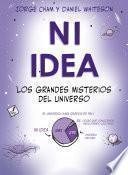 libro Ni Idea. Los Grandes Misterios Del Universo