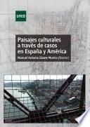 libro Paisajes Culturales A TravÉs De Casos En EspaÑa Y AmÉrica