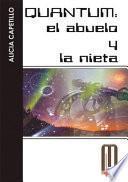 libro Quantum El Abuelo Y La Nieta